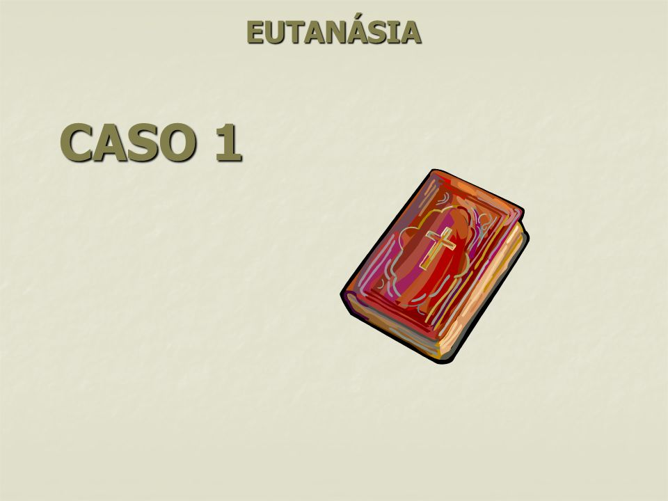 EUTANÁSIA CASO 1