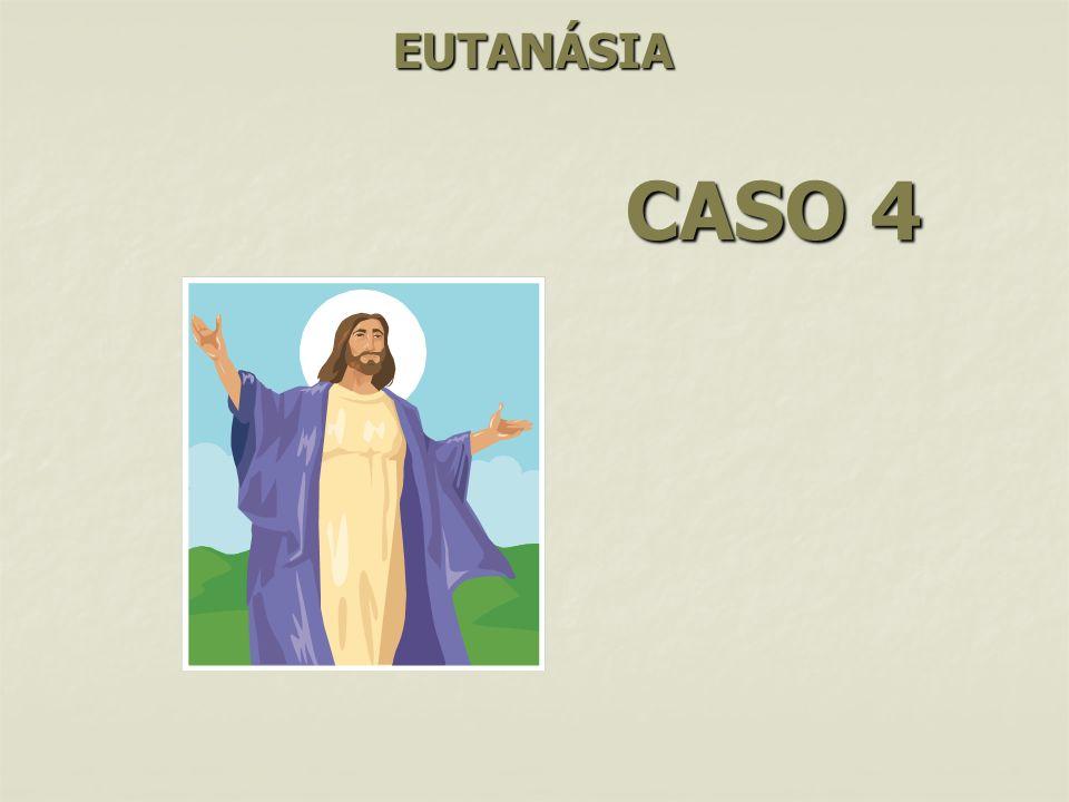 EUTANÁSIA CASO 4