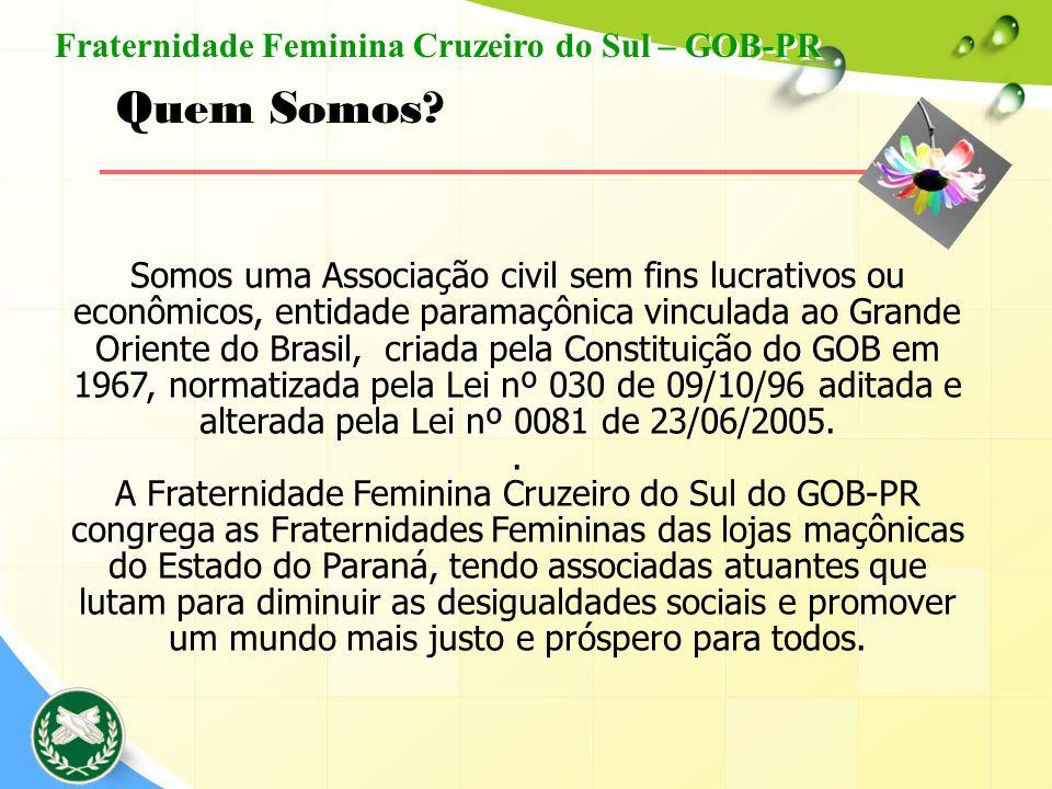 Quem Somos Fraternidade Feminina Cruzeiro do Sul – GOB-PR