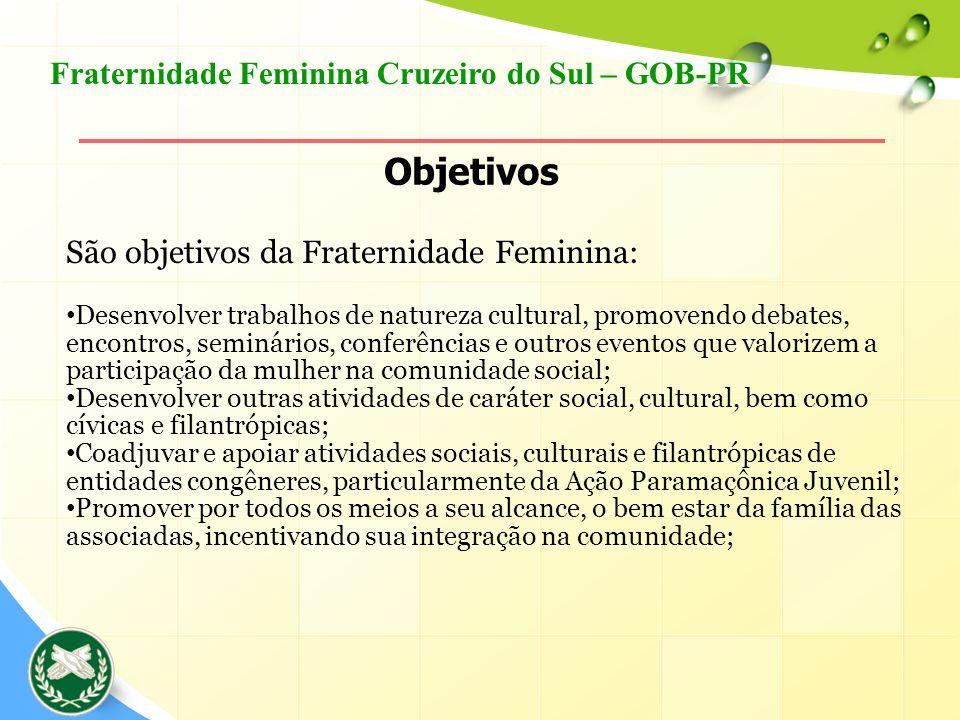 Objetivos Fraternidade Feminina Cruzeiro do Sul – GOB-PR