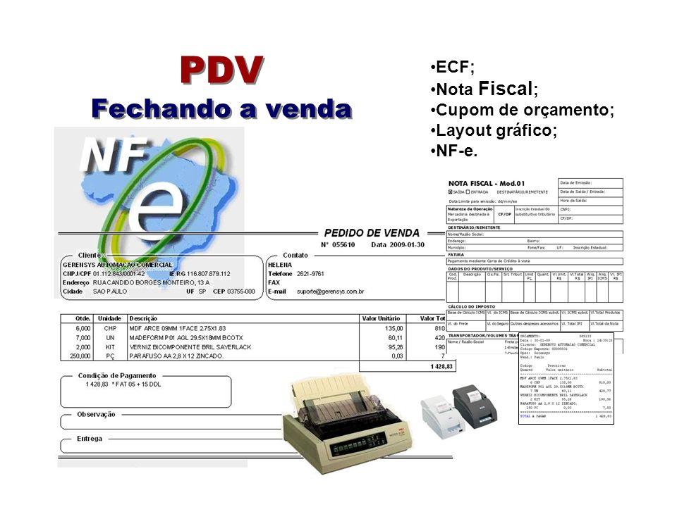 PDV Fechando a venda ECF; Nota Fiscal; Cupom de orçamento;