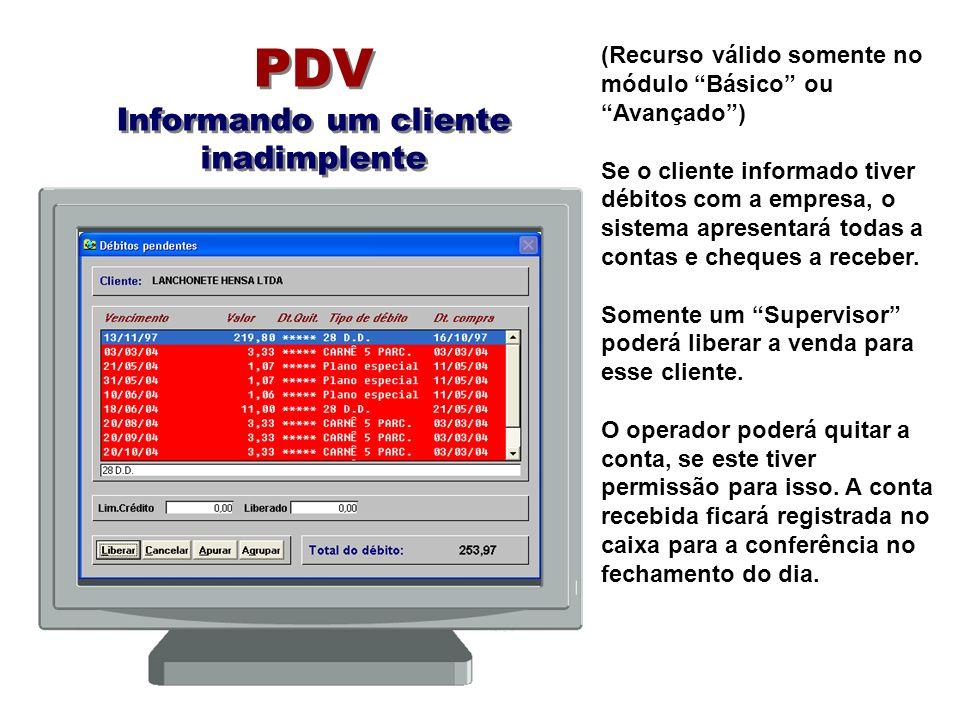 PDV Informando um cliente inadimplente