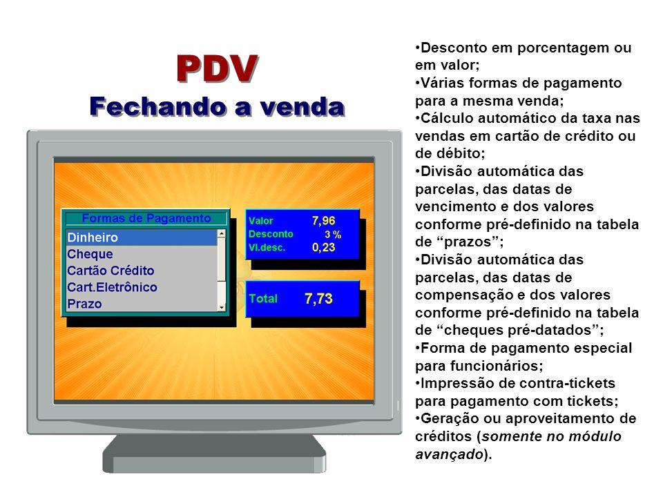 PDV Fechando a venda Desconto em porcentagem ou em valor;