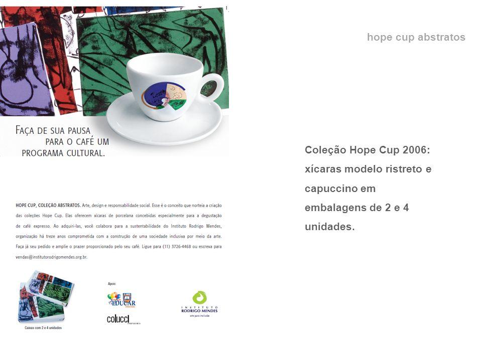 hope cup abstratos Coleção Hope Cup 2006: xícaras modelo ristreto e capuccino em embalagens de 2 e 4 unidades.