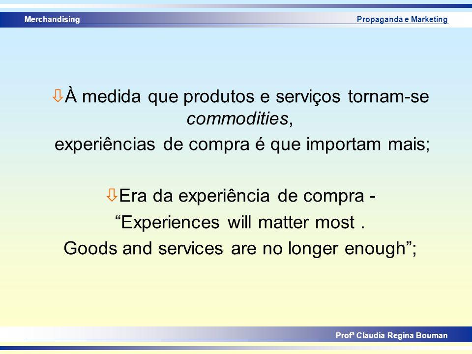 À medida que produtos e serviços tornam-se commodities,