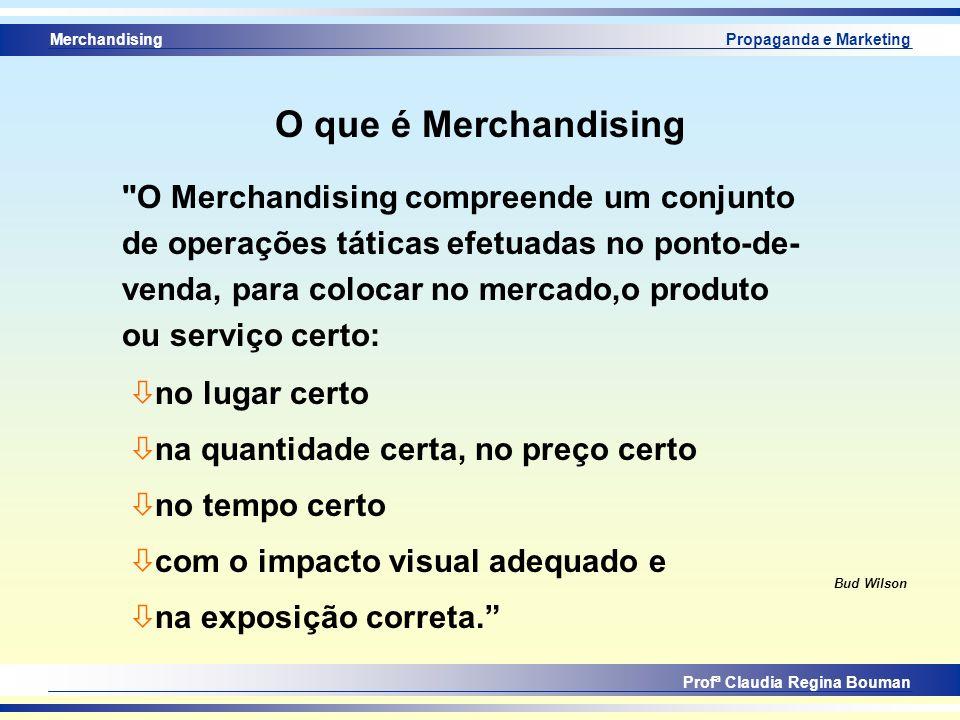 O que é Merchandising O Merchandising compreende um conjunto