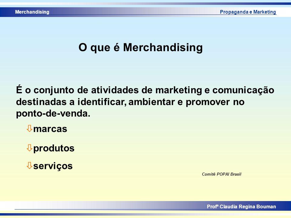 O que é Merchandising É o conjunto de atividades de marketing e comunicação destinadas a identificar, ambientar e promover no ponto-de-venda.