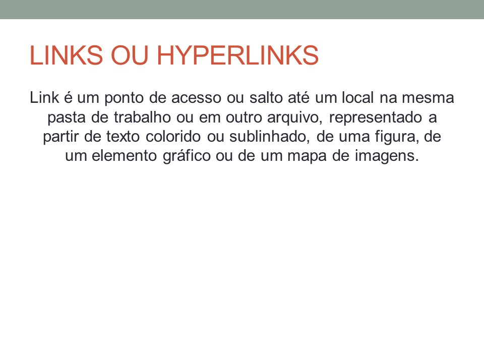 LINKS OU HYPERLINKS