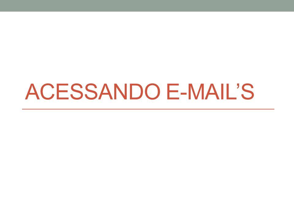Acessando E-mail's