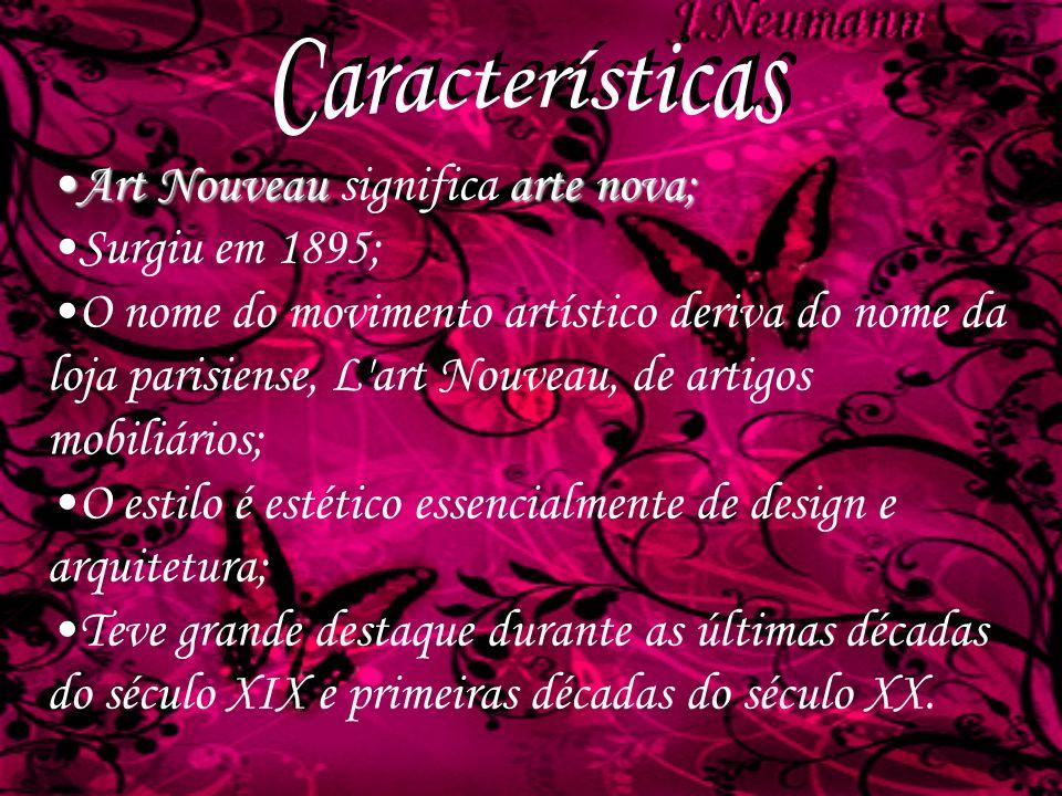 Características Art Nouveau significa arte nova; Surgiu em 1895;