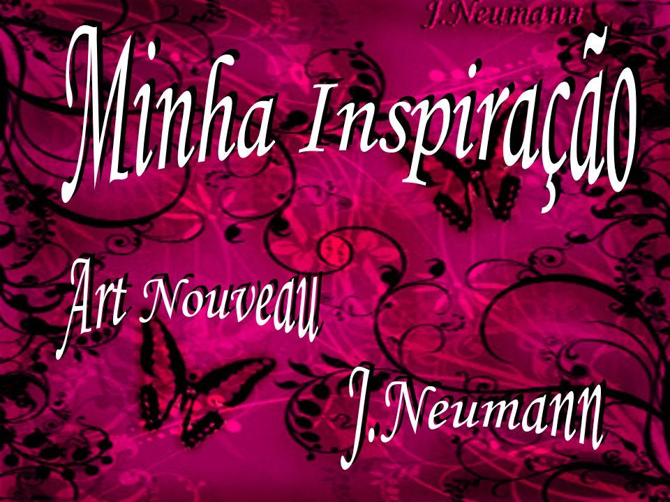 Minha Inspiração Art Nouveau J.Neumann