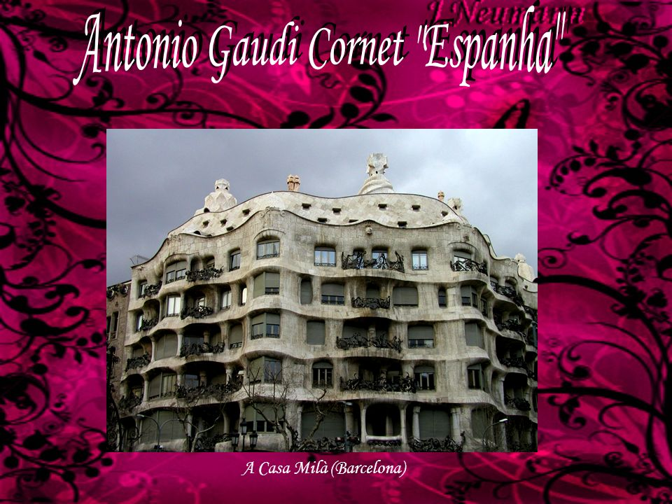 Antonio Gaudi Cornet Espanha