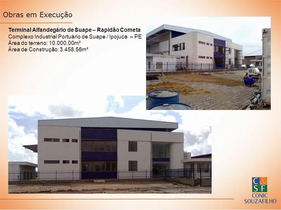 Obras em Execução Terminal Alfandegário de Suape – Rapidão Cometa