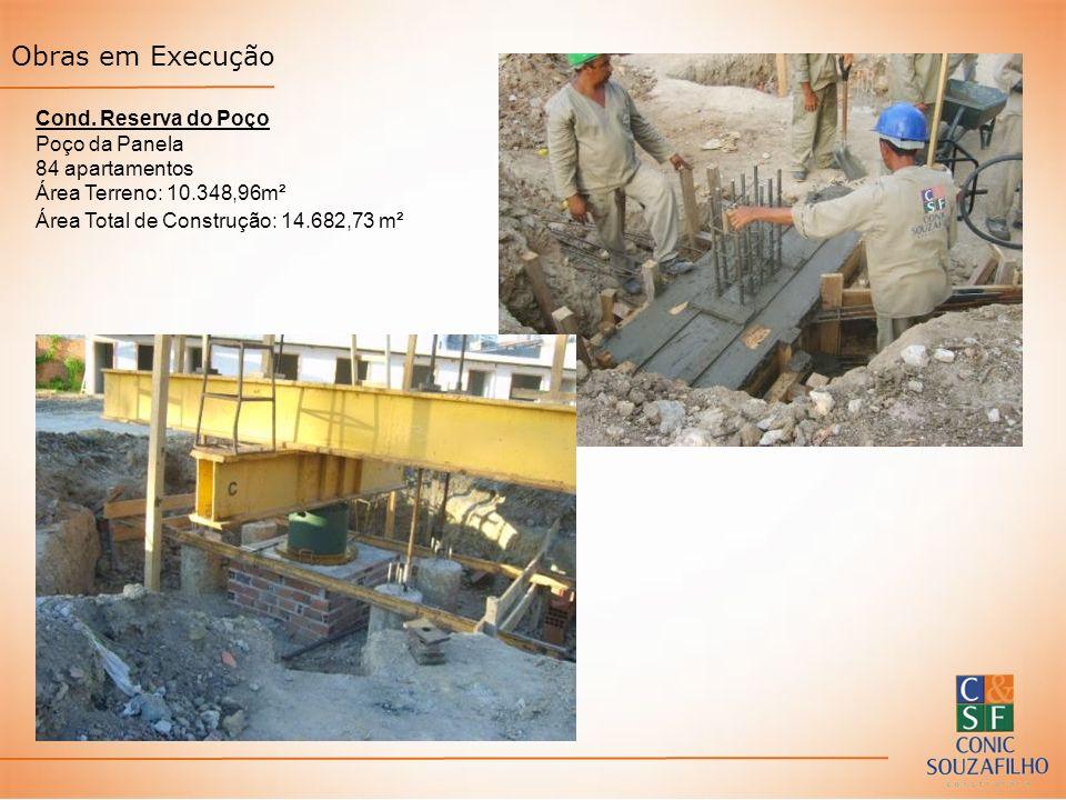 Obras em Execução Cond. Reserva do Poço Poço da Panela 84 apartamentos