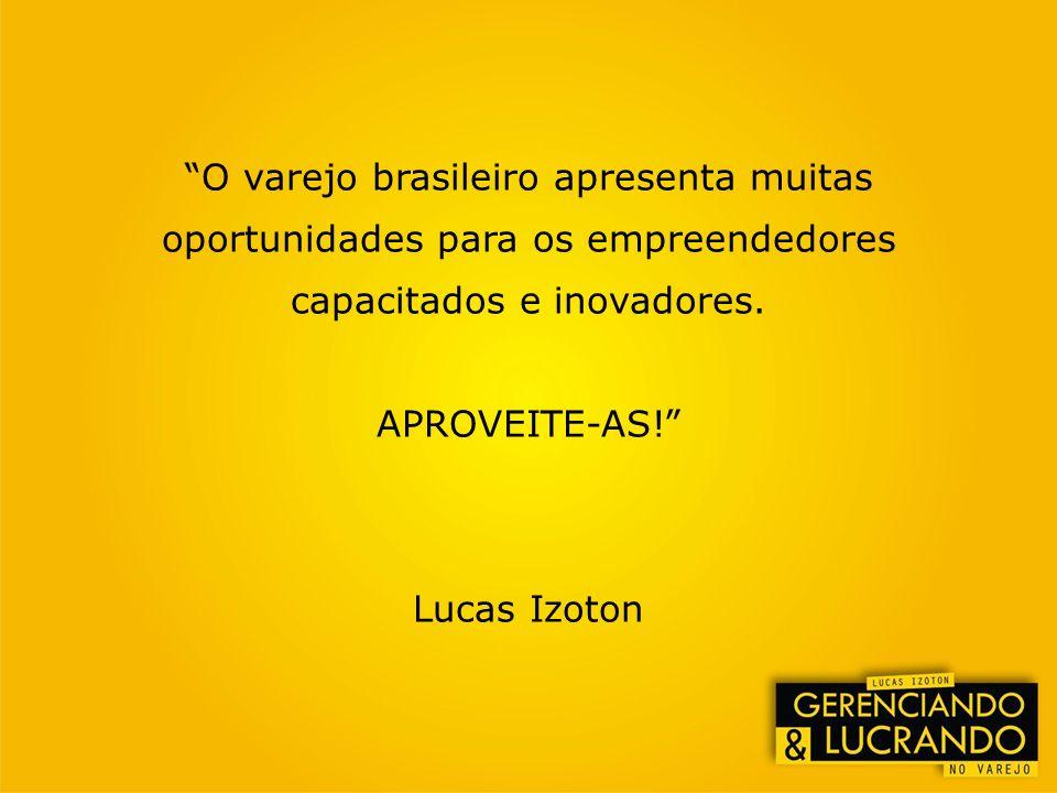 O varejo brasileiro apresenta muitas oportunidades para os empreendedores capacitados e inovadores.