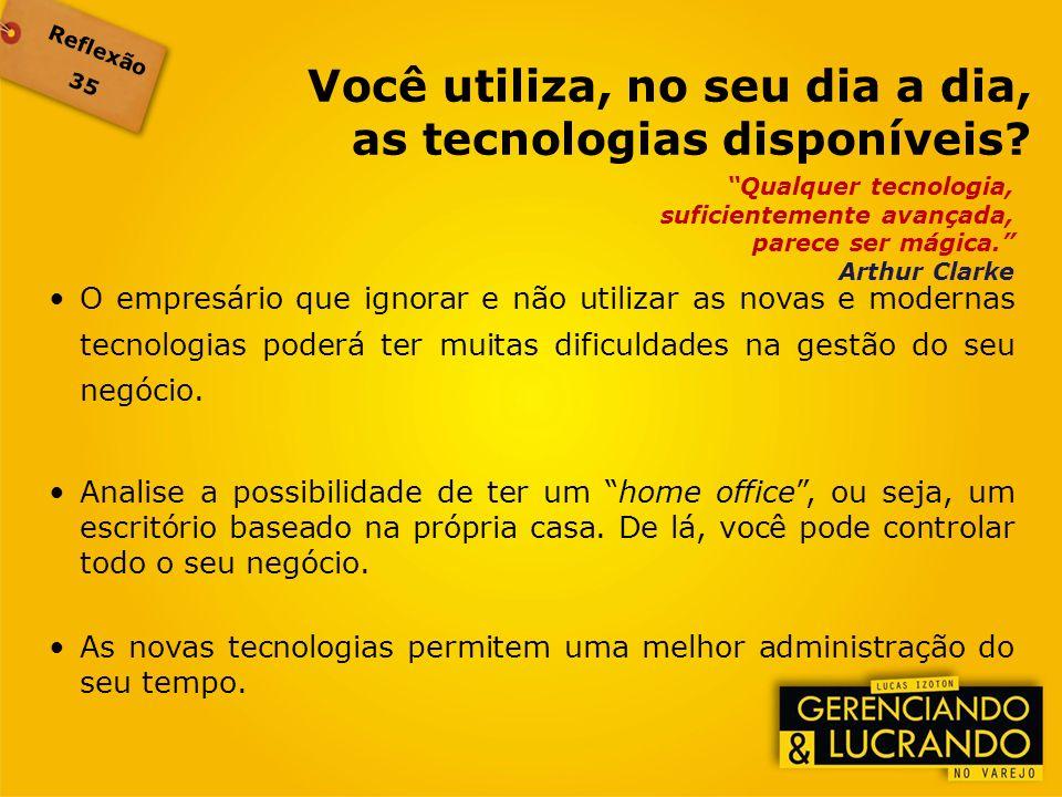 Você utiliza, no seu dia a dia, as tecnologias disponíveis