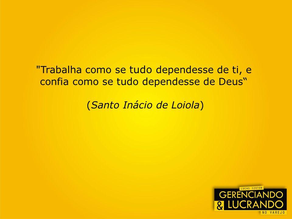 (Santo Inácio de Loiola)