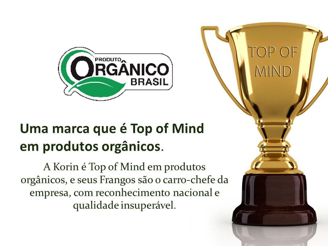 Uma marca que é Top of Mind em produtos orgânicos.