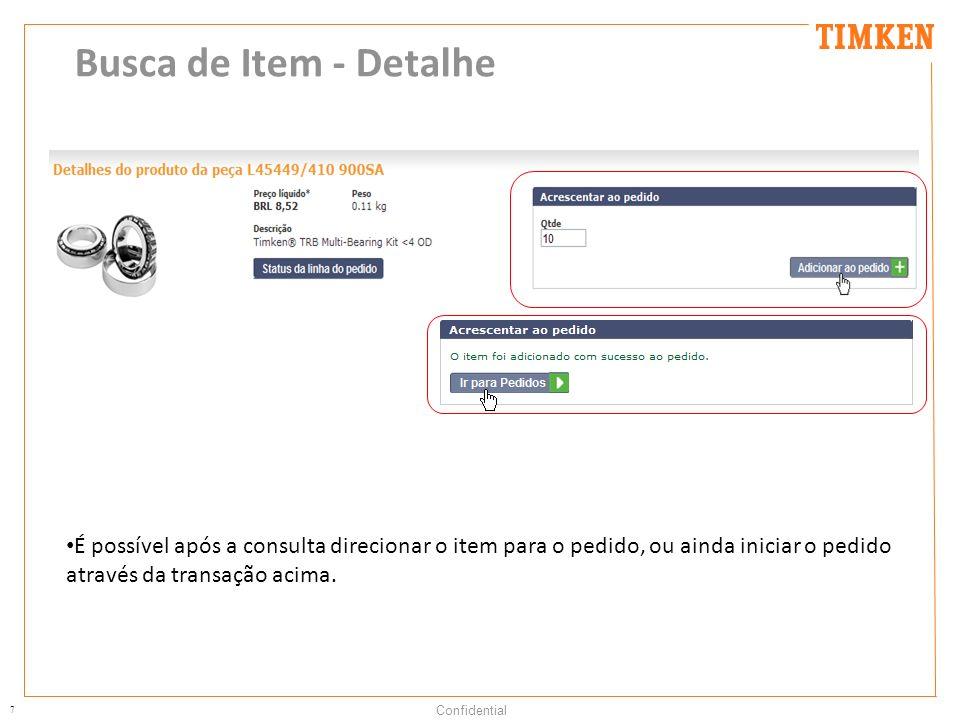 Busca de Item - Detalhe É possível após a consulta direcionar o item para o pedido, ou ainda iniciar o pedido.