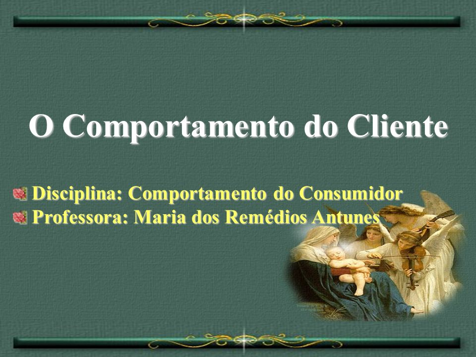 O Comportamento do Cliente
