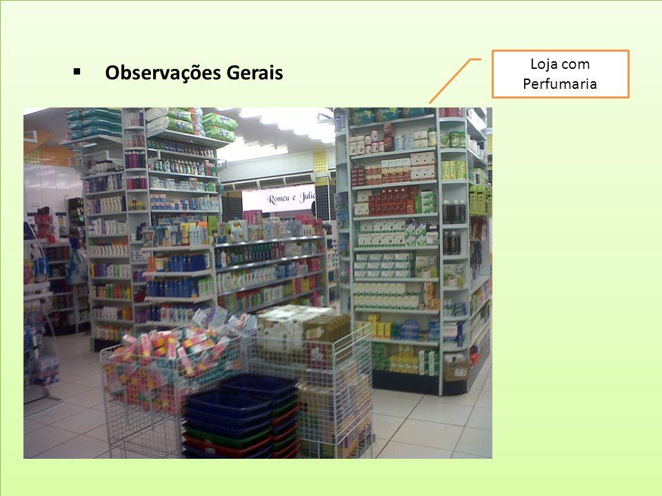 Loja com Perfumaria Observações Gerais
