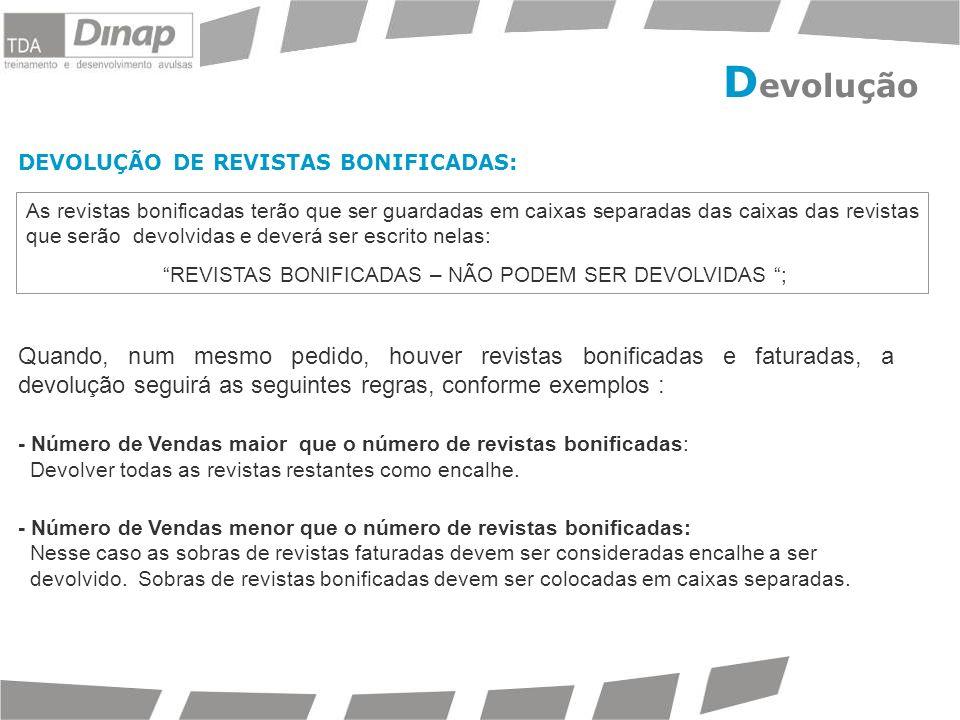 REVISTAS BONIFICADAS – NÃO PODEM SER DEVOLVIDAS ;