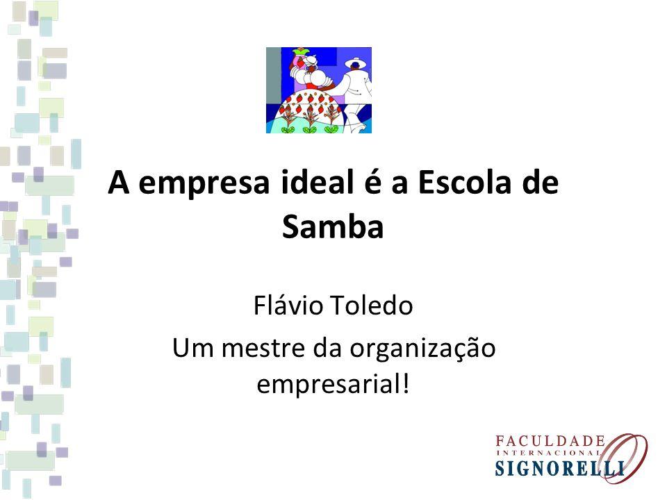 A empresa ideal é a Escola de Samba
