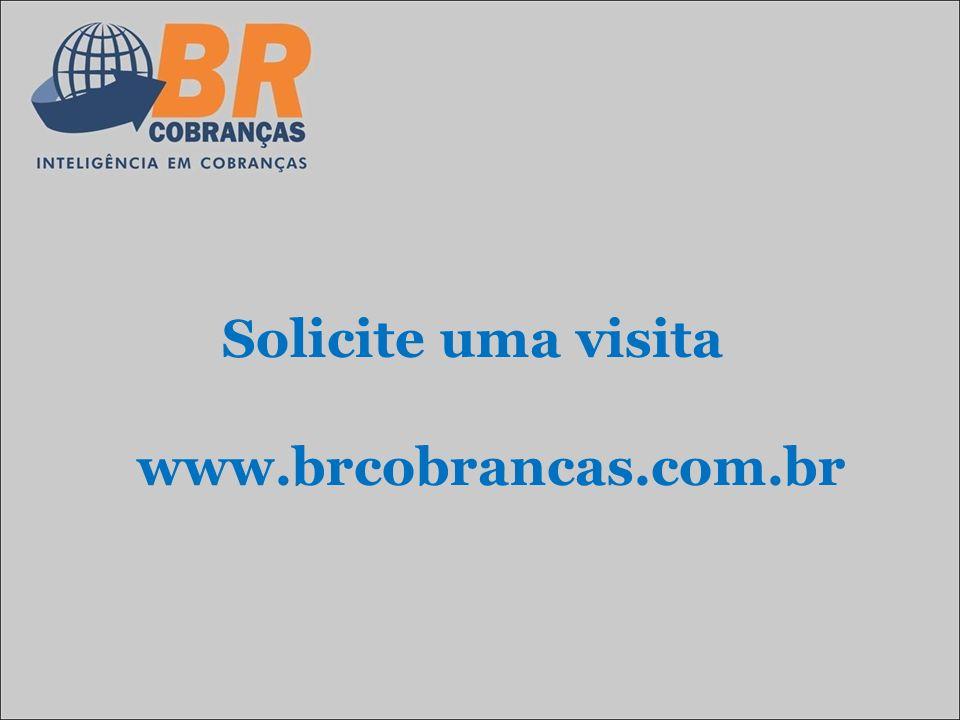 Solicite uma visita www.brcobrancas.com.br