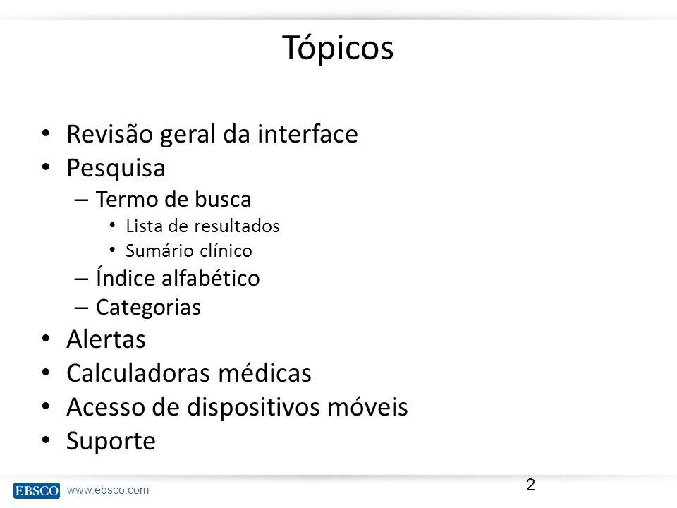 Tópicos Revisão geral da interface Pesquisa Alertas