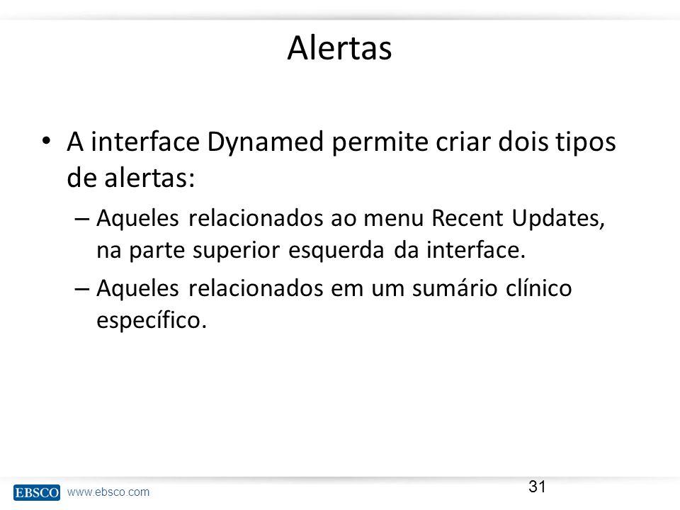 Alertas A interface Dynamed permite criar dois tipos de alertas:
