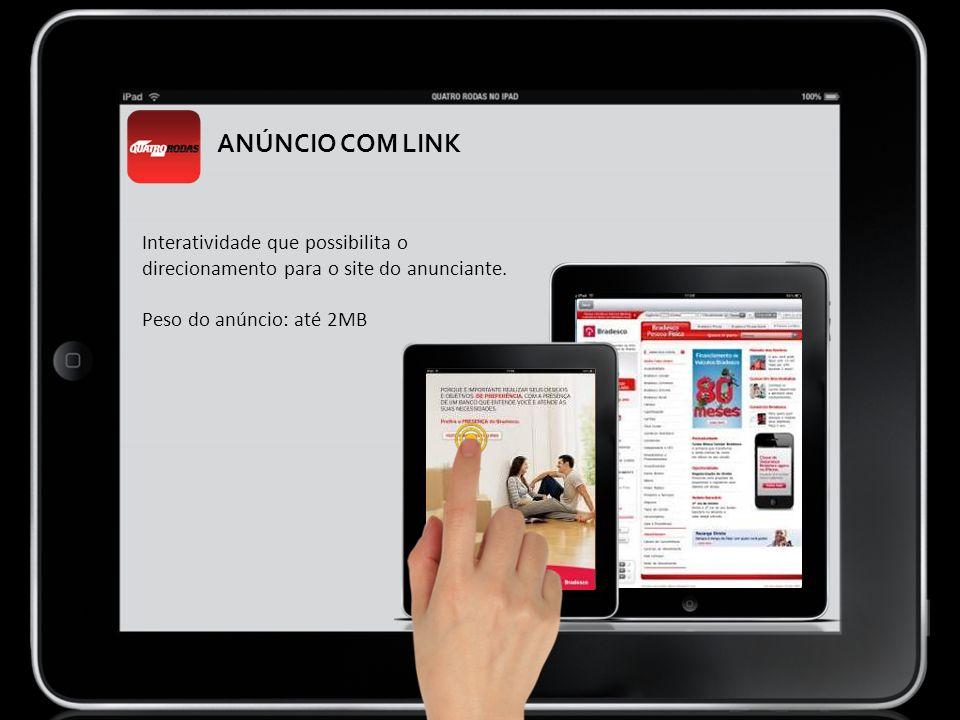 ANÚNCIO COM LINK Interatividade que possibilita o direcionamento para o site do anunciante.