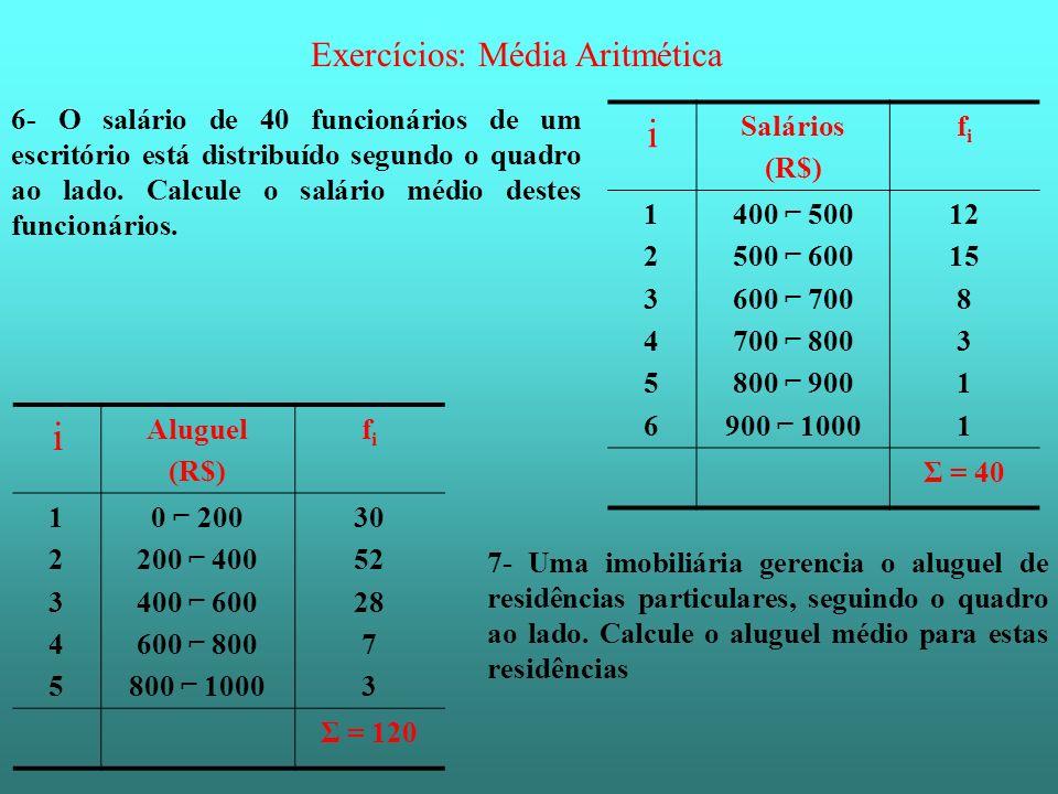 i i Exercícios: Média Aritmética