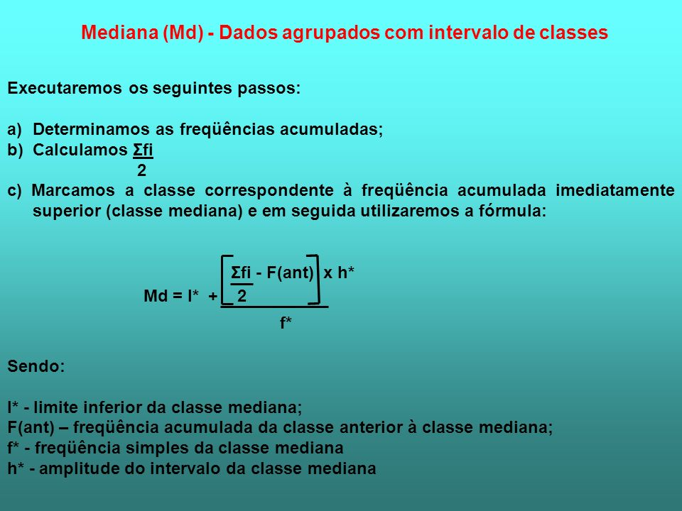 Mediana (Md) - Dados agrupados com intervalo de classes