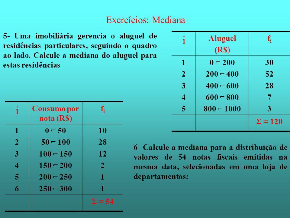 i i Exercícios: Mediana
