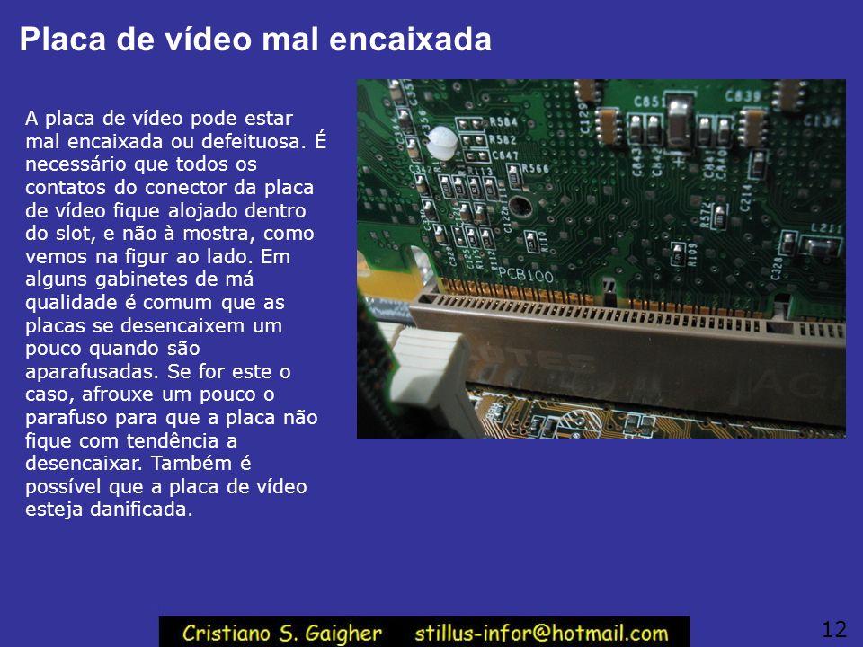 Placa de vídeo mal encaixada