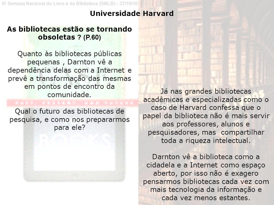 As bibliotecas estão se tornando obsoletas (P.60)