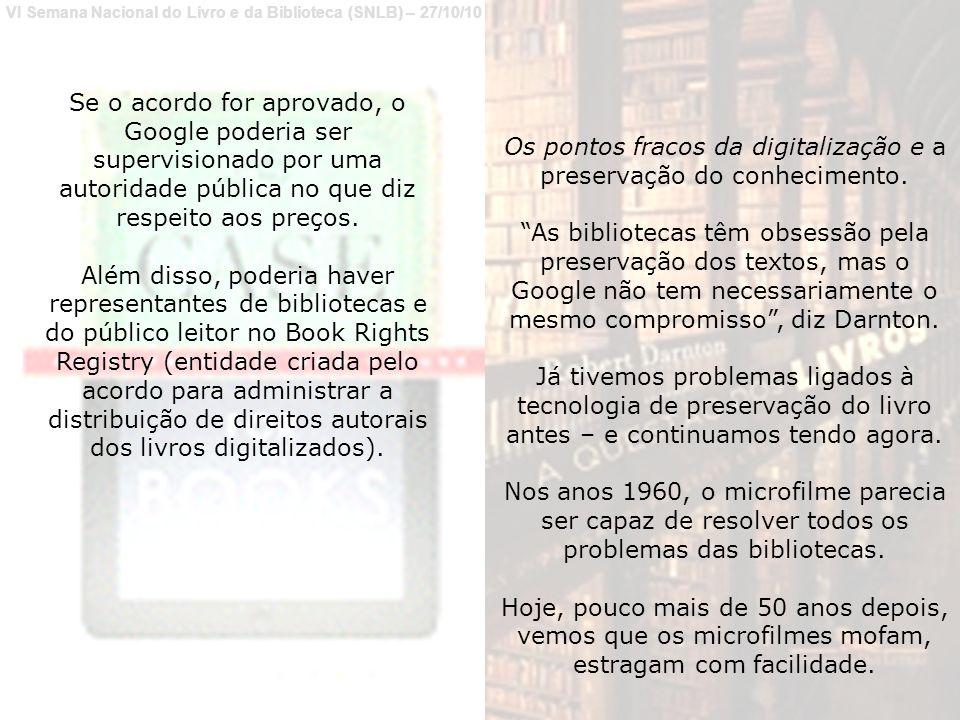 Os pontos fracos da digitalização e a preservação do conhecimento.