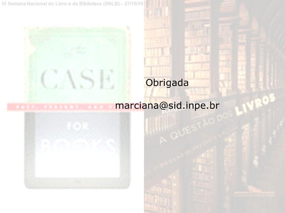 Obrigada marciana@sid.inpe.br