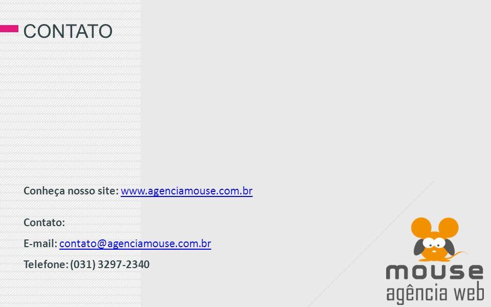 contato Conheça nosso site: www.agenciamouse.com.br Contato: