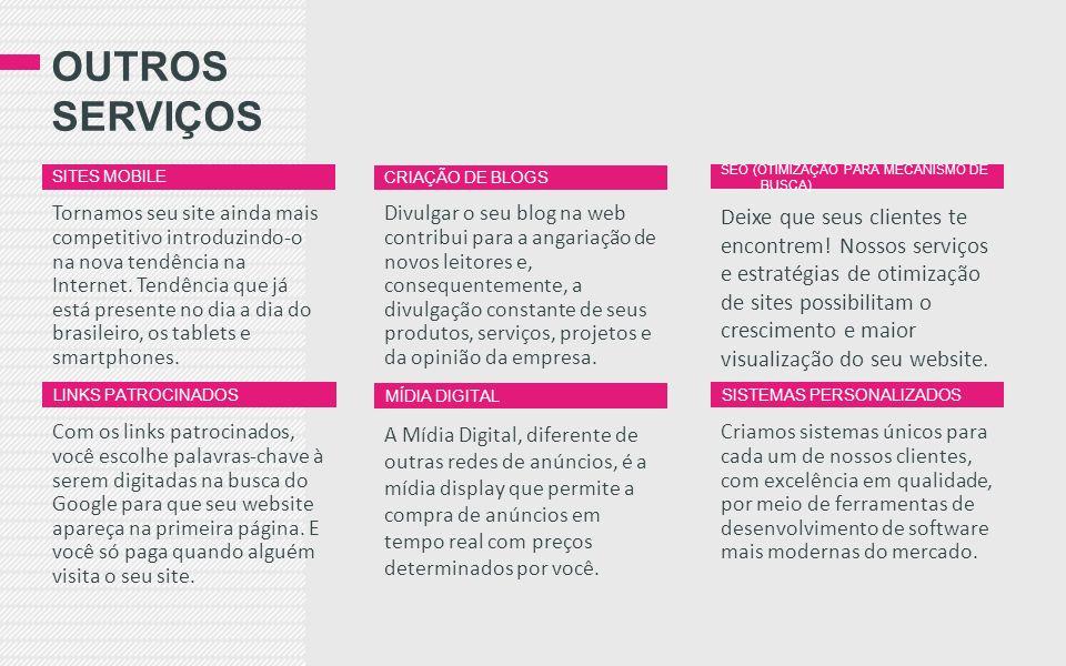 Outros serviços Sites mobile. CRIAÇÃO DE BLOGS. SEO (OTIMIZAÇÃO PARA MECANISMO DE BUSCA)