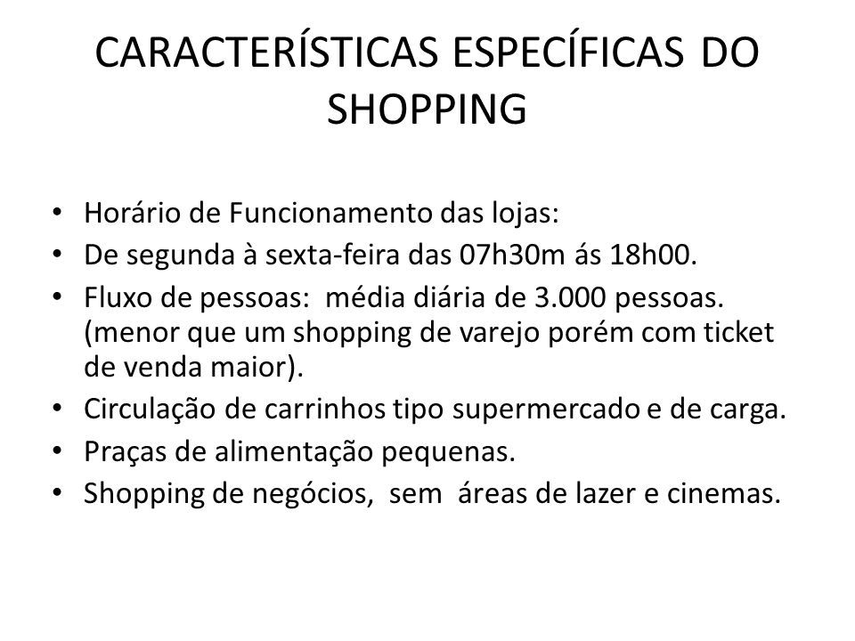 CARACTERÍSTICAS ESPECÍFICAS DO SHOPPING