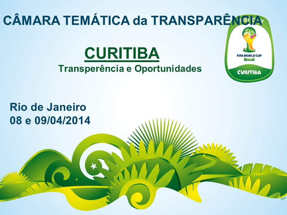 CÂMARA TEMÁTICA da TRANSPARÊNCIA CURITIBA Transperência e Oportunidades