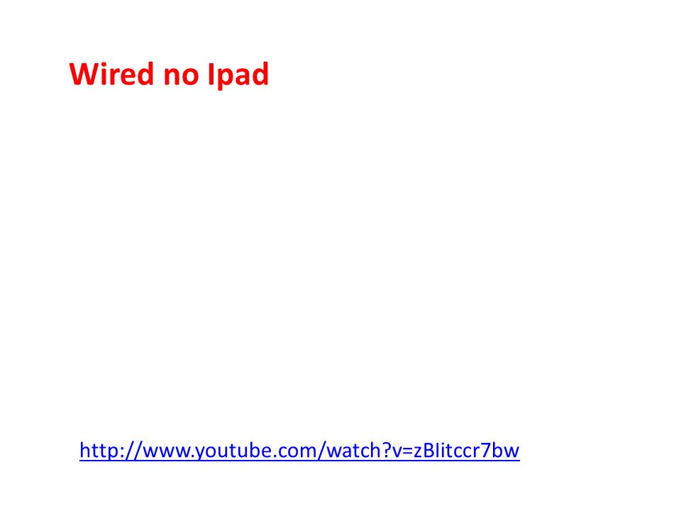 Wired no Ipad http://www.youtube.com/watch v=zBIitccr7bw