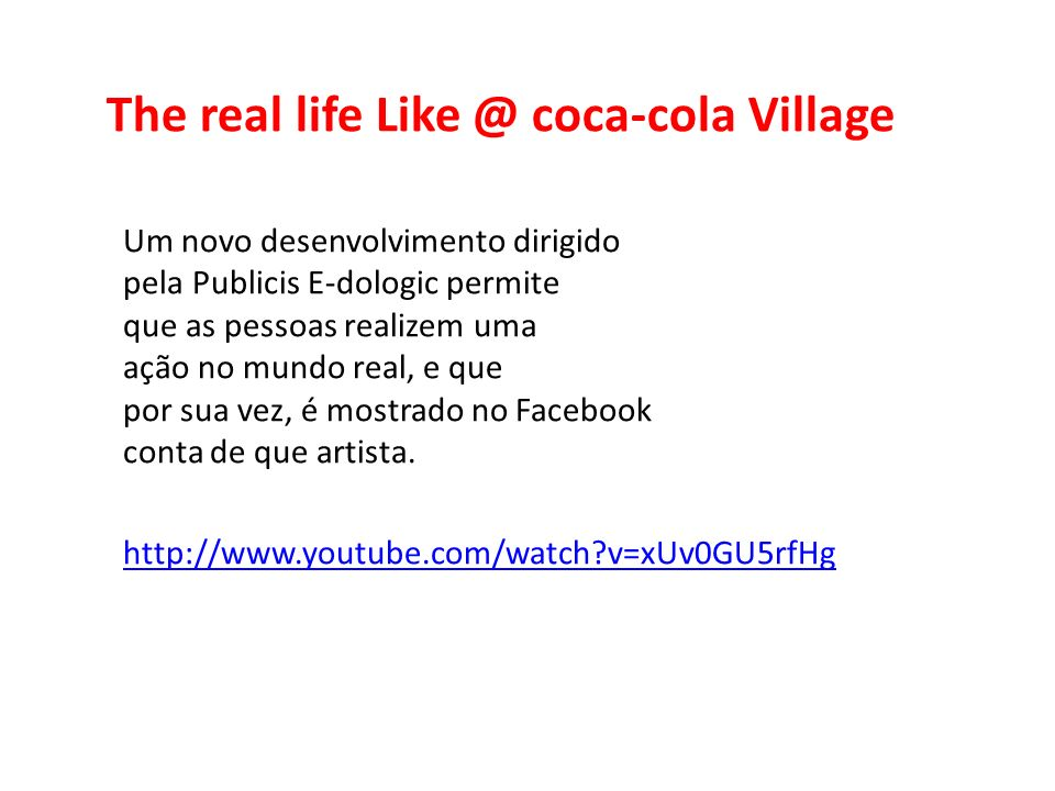 The real life Like @ coca-cola Village