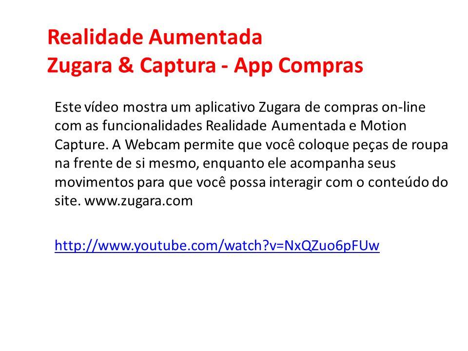 Realidade Aumentada Zugara & Captura - App Compras