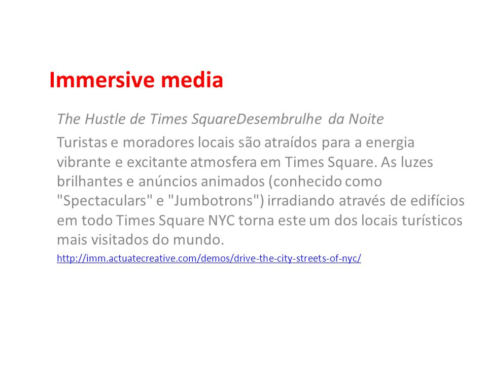 Immersive media The Hustle de Times SquareDesembrulhe da Noite