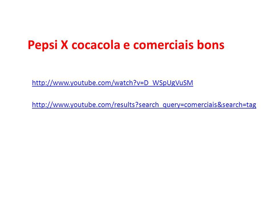 Pepsi X cocacola e comerciais bons