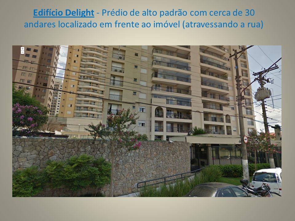 Edifício Delight - Prédio de alto padrão com cerca de 30 andares localizado em frente ao imóvel (atravessando a rua)