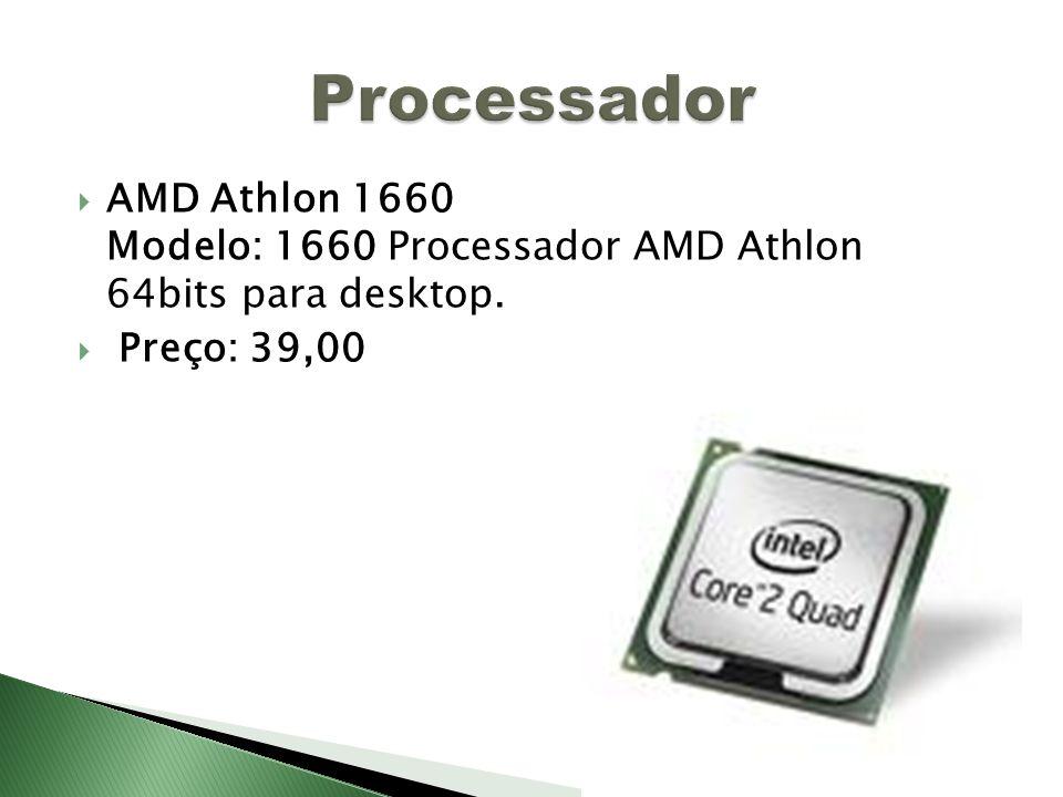 Processador AMD Athlon 1660 Modelo: 1660 Processador AMD Athlon 64bits para desktop.