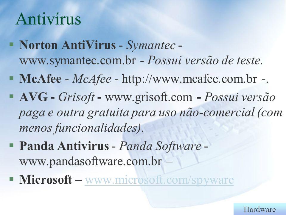 Antivírus Norton AntiVirus - Symantec - www.symantec.com.br - Possui versão de teste. McAfee - McAfee - http://www.mcafee.com.br -.